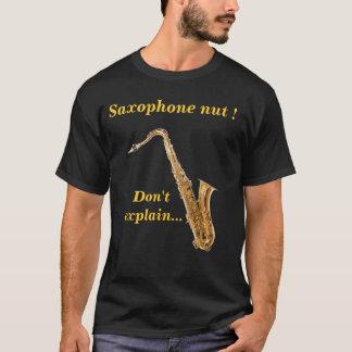 T-shirt Écrou de saxophone - n'expliquez pas