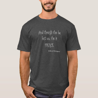 T-shirt Elle soit mais peu elle est citation féroce de