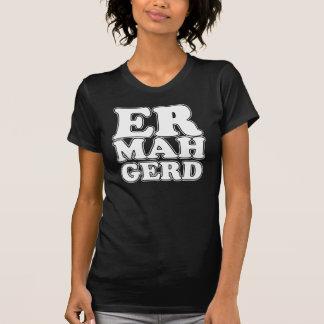T-shirt Ermahgerd