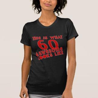 T-shirt Est ce ce que 60 et sembler impressionnant s comme