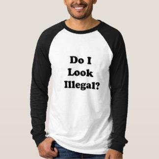 T-shirt Est-ce que je semble illégal ?