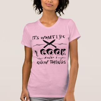 T-shirt Est il ce que je fais je fais cuire et je sais des
