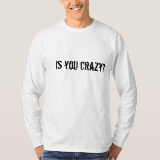 """T-shirt """"Est-vous fou ? """""""