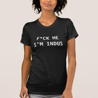 T-shirt F*CK ME I'M INDUS Lady Style!