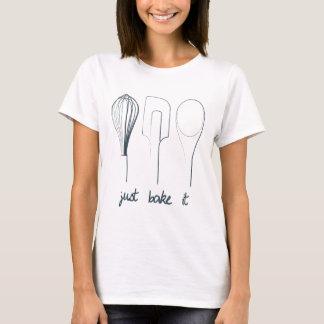 T-shirt Faites-juste le cuire au four