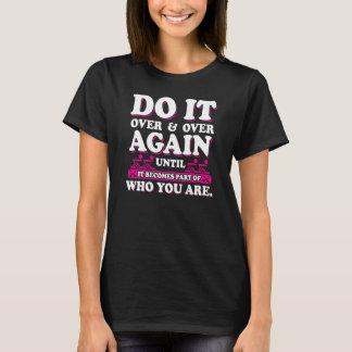 T-shirt Faites-le jusqu'à une partie de qui vous êtes -