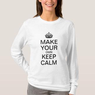 T-shirt Faites vos propres garder la chemise calme -
