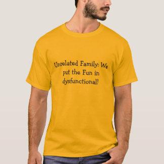 T-shirt Famille indépendante : Nous avons mis l'amusement