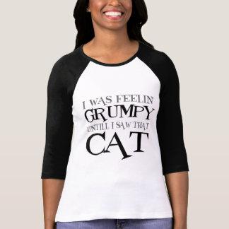 T-shirt Feelin grincheux jusqu'à moi ai vu ce chat