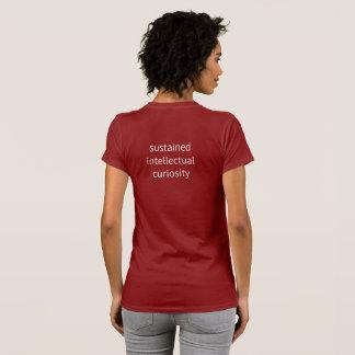 """T-shirt Femmes - """"curiosité intellectuelle soutenue """""""
