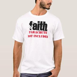 T-shirt Foi : Parachute non inclus