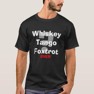 T-shirt Fox-trot WTF de tango de whiskey ?