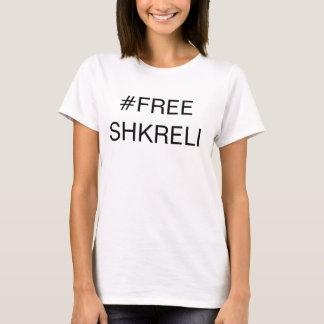 T-SHIRT #FREESHKRELI