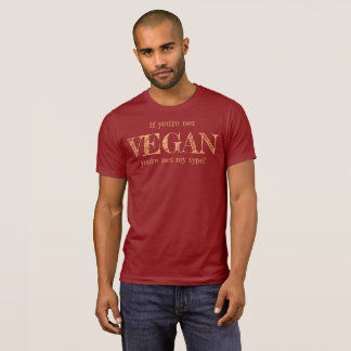T-shirt Funny pour Vegan cool - You're urgence my type