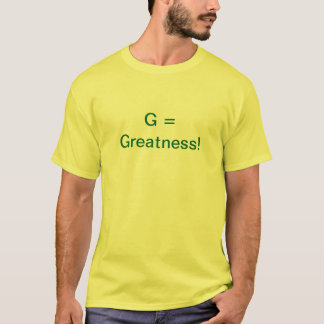 T-shirt G = grandeur !
