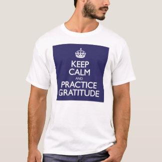 T-shirt Gardez la gratitude de calme et de pratique