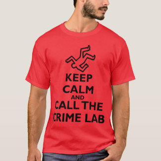 T-shirt Gardez le calme et appelez le laboratoire de crime