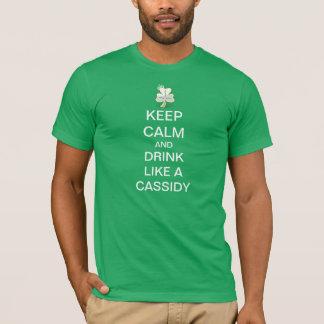 T-shirt Gardez le calme et buvez comme un Cassidy