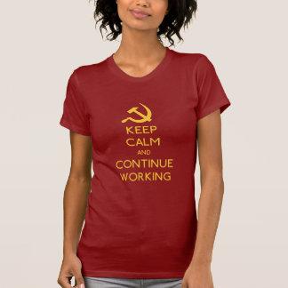 T-shirt Gardez le calme et continuez de travailler