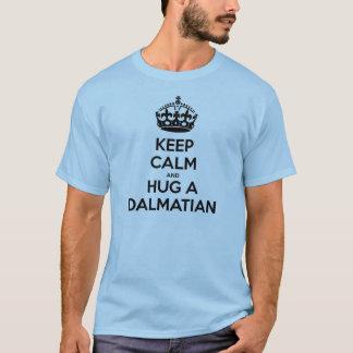 T-shirt GARDEZ LE CALME et ÉTREIGNEZ UN DALMATE