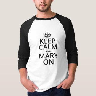 T-shirt Gardez le calme et la Mary sur (toute couleur)