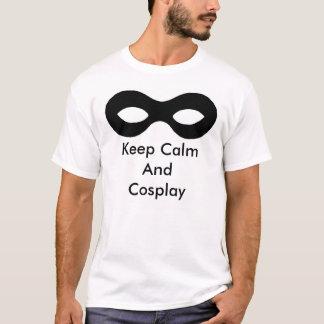 T-shirt Gardez le calme et le Cosplay
