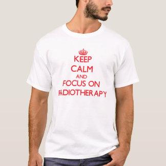 T-shirt Gardez le calme et le foyer sur la radiothérapie