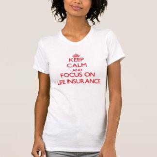 T-shirt Gardez le calme et le foyer sur l'assurance-vie