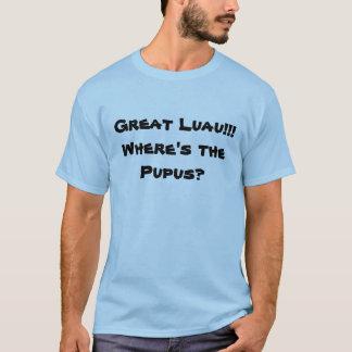 T-shirt Grand Luau ! ! ! Où est le Pupus ?