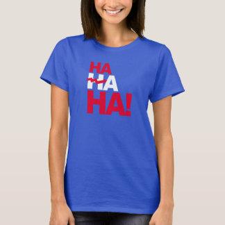 T-shirt Ha ha ha - Anti-Hillary - - Anti-Hillary --