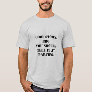 T-shirt Histoire fraîche, bro.