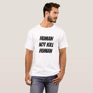 T-shirt humain de mise à mort d'humain pas