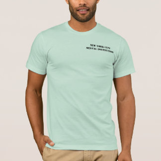 T-shirt humoristique d'institution psychiatrique