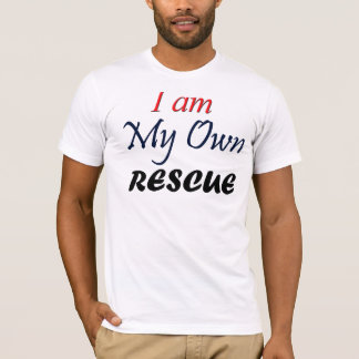 T-shirt I Am My Own Rescue!