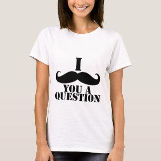 T-shirt I moustache vous une question