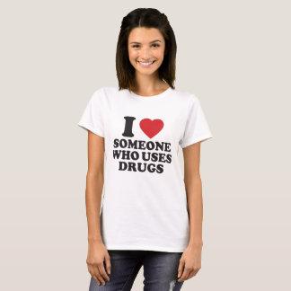 T-shirt ❤️ I quelqu'un qui emploie des drogues