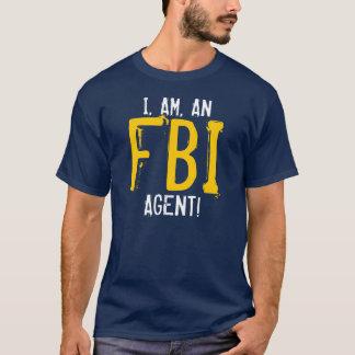 T-SHIRT I, SUIS, UN AGENT DU FBI !