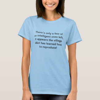 T-shirt Idiot de village