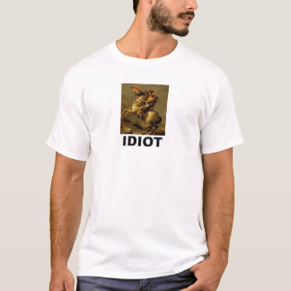 T-shirt Idiot : Napoleon Bonaparte