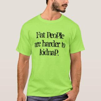 T-shirt Il est plus difficile d'enlever de grosses