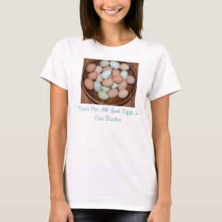 T-shirt Il ne faut pas mettre tous ses oeufs dans le même