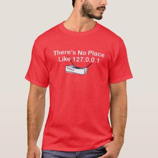 T-shirt Il n'y a aucun endroit comme 127.0.0.1 (à la