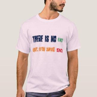 T-shirt Il n'y a aucune extrémité