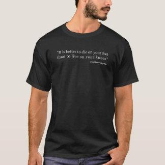 T-shirt Il vaut mieux de mourir sur vos pieds que pour