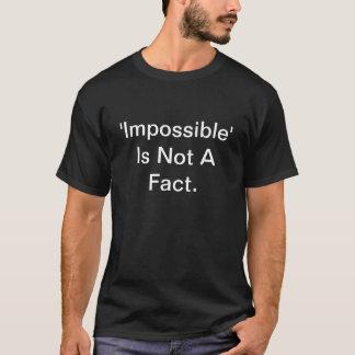 T-shirt Impossible n'est pas un fait, il est une opinion