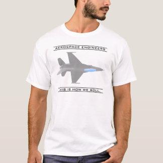 T-shirt Ingénieurs aériens : Comment nous roulons