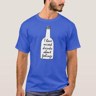 T-shirt J'ai des cocktails au sujet des sentiments