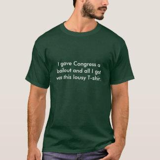 T-shirt J'ai donné au congrès un renflouement et tout que