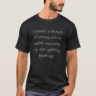 T-shirt J'ai épargné un groupe d'argent sur mon assurance