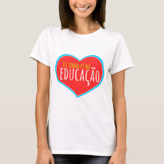 T-shirt J'ai foi dans l'éducation